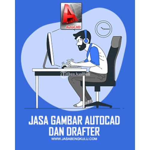 Jasa Gambar Autocad & Drafter Harga Murah - Bengkulu