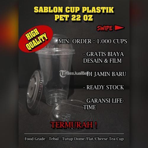 Sablon Cup Plastik Food Grade Jenis PET Datar/Oval 22oz Harga Murah - Jakarta Pusat